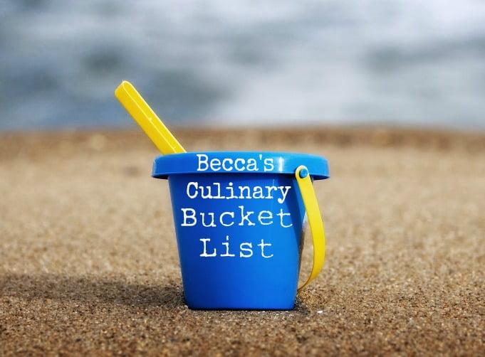 Becca's Culinary Bucket List