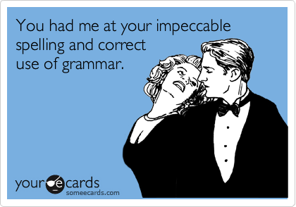 proper grammar will get you a date