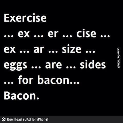 Exercise and Bacon