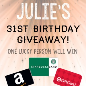 Julie's 31st Birthday Gift Card Giveaway