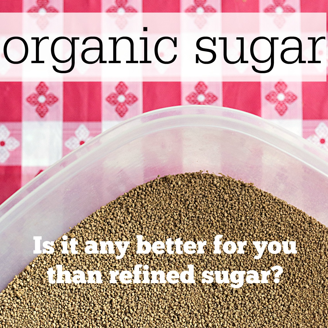 Organic Sugar vs Refined Sugar - Is one better than the other? Get the facts at ItsYummi.com
