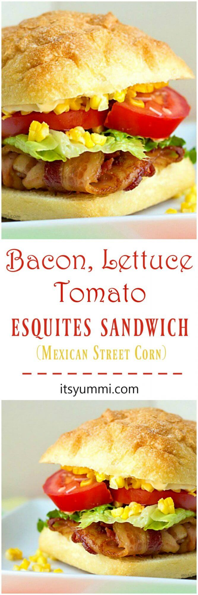 BLT Esquites Sandwich - A traditional bacon, lettuce, and tomato sandwich is kicked into high gear by adding Mexican street corn salsa and a weave of bacon! - Recipe from @itsyummi