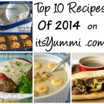 The top 10 recipes of 2014 from Chef Becca Heflin, as posted on ItsYummi.com