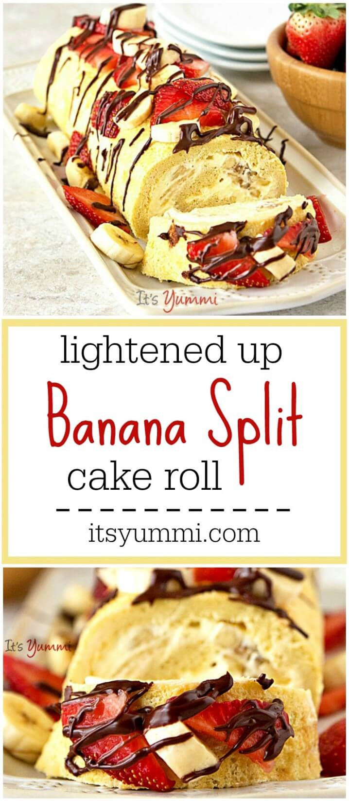 Lightened Up Banana Split Cake Roll Its Yummi