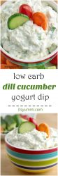 titled photo collage (and shown): Low Carb Dill Cucumber Yogurt Dip