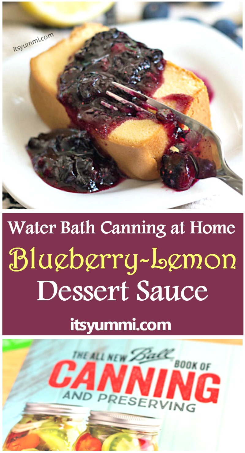 Blueberry Lemon Dessert Sauce, plus instructions on home water bath canning! Get the tutorial and easy water bath canning recipe from ItsYummi.com